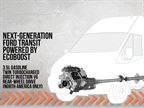 <p>The all-new 2013-MY Transit commercial van will come with Ford's 3.5L EcoBoost V-6 engine.</p>